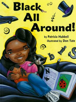 Black All Around! by Patricia Hubbell