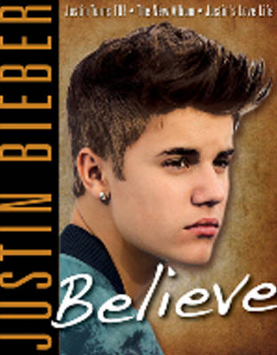 Justin Bieber: Believe by Triumph Books