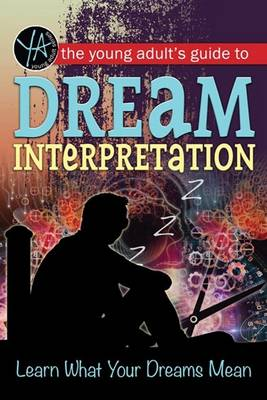 The Young Adult's Guide to Dream Interpretation Learn What Your Dreams Mean by Lindsey Carmen