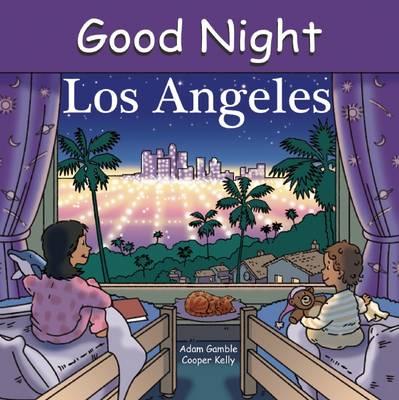Good Night Los Angeles by Adam Gamble, Cooper Kelly