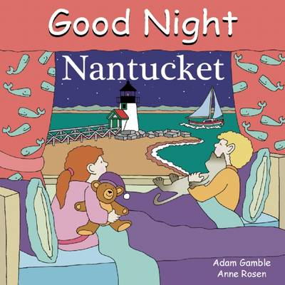 Good Night Nantucket by Adam Gamble, Anne Rosen