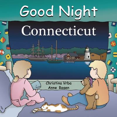 Good Night Connecticut by Anne Rosen, Christina Vrba