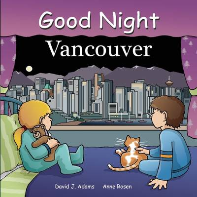 Good Night Vancouver by David J. Adams, Anne Rosen