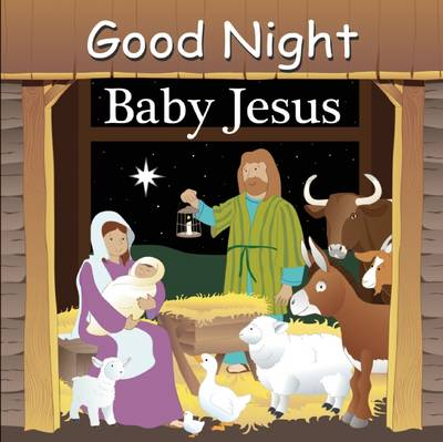 Good Night Baby Jesus by Adam Gamble