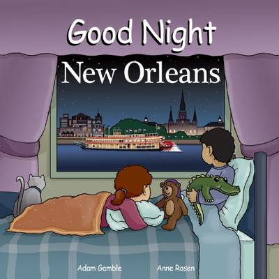 Good Night New Orleans by Adam Gamble, Anne Rosen