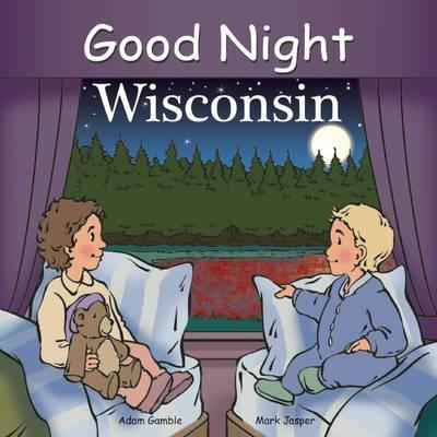 Good Night Wisconsin by Adam Gamble, Mark Jasper