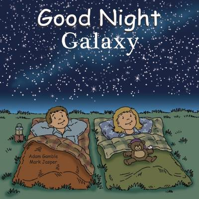 Good Night Galaxy by Adam Gamble, Mark Jasper