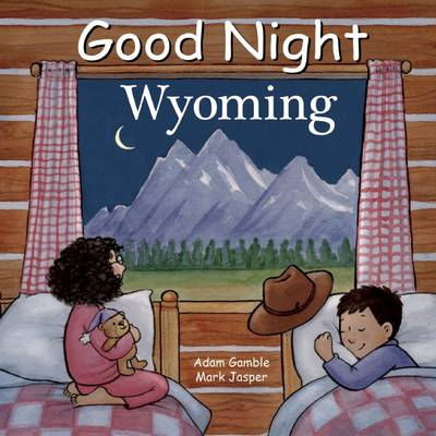 Good Night Wyoming by Adam Gamble, Mark Jasper