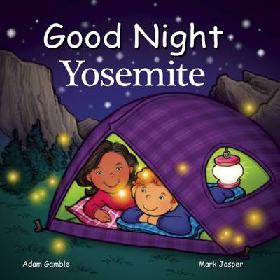 Good Night Yosemite by Adam Gamble, Mark Jasper