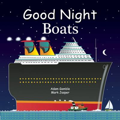 Good Night Boats by Adam Gamble, Mark Jasper