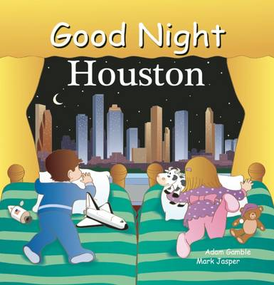 Good Night Houston by Adam Gamble, Mark Jasper