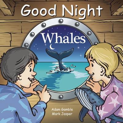 Good Night Whales by Adam Gamble, Mark Jasper