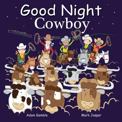 Good Night Cowboys by Adam Gamble, Mark Jasper