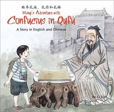 Ming's Adventure with Confucius in Qufu A Story in English and Chinese by Li Jian, Yijin Wert