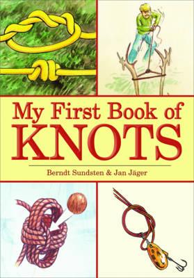 My First Book of Knots by Berndt Sundsten