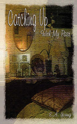 Catching Up with My Past by E a Young