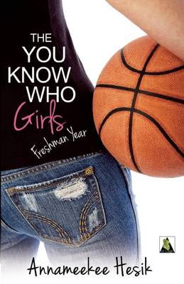 The You Know Who Girls Freshman Year by Annameekee Hesik
