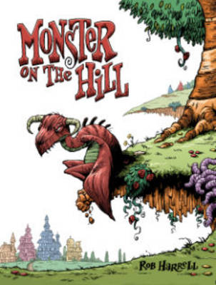 Monster on the Hill by Rob Harrell, Rob Harrell