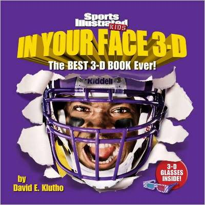 Sports Illustrated Kids: In Your Face 3D The Best 3-D Book Ever! by Sports Illustrated