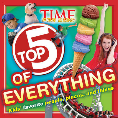 Time for Kids Top 5 of Everything by Editors of TIME for Kids Magazine