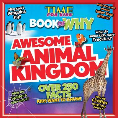 Time for Kids Book of Why - Awesome Animal Kingdom by Time For Kids Magazine