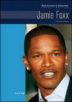 Jamie Foxx Entertainer by Anne M. Todd