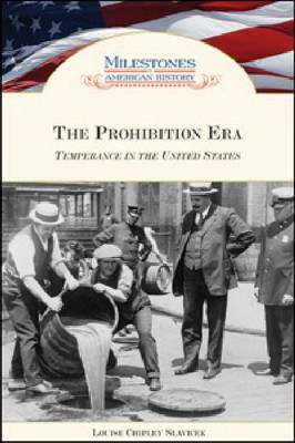 The Prohibition Era Temperance in the United States by Louise Chipley Slavicek