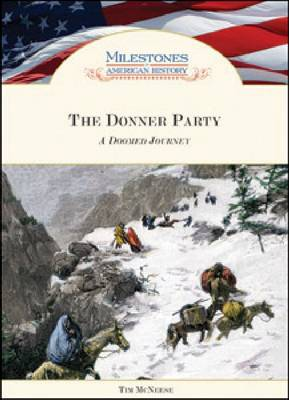 The Donner Party A Doomed Journey by Tim McNeese