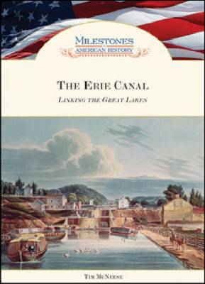 The Erie Canal Linking the Great Lakes by Tim McNeese