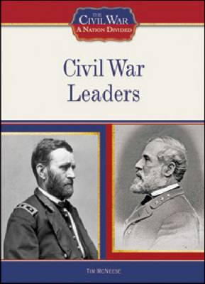 Civil War Leaders by Tim McNeese