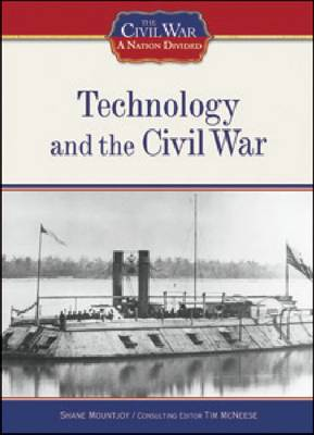 Technology and the Civil War by Shane Mountjoy