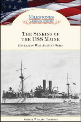 The Sinking of the USS Maine Declaring War Against Spain by Samuel Willard Crompton