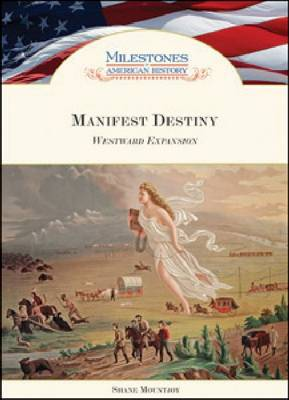Manifest Destiny Westward Expansion by Shane Mountjoy