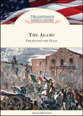 The Alamo The Battle for Texas by Shane Mountjoy