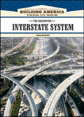 The Eisenhower Interstate System by John Murphy