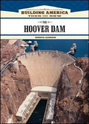 The Hoover Dam by Rebecca Aldridge