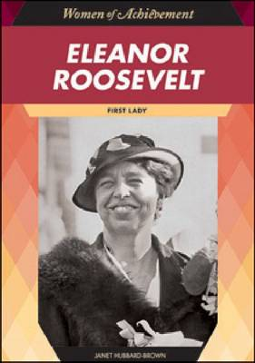 Eleanor Roosevelt First Lady by Janet Hubbard-Brown