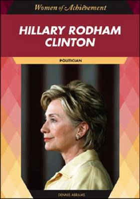 Hillary Rodham Clinton Politician by Dennis Abrams