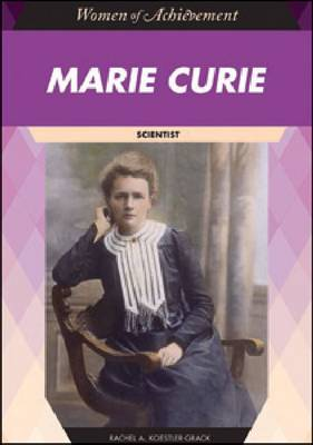 Marie Curie Scientist by Rachel A. Koestler-Grack