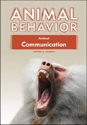 Animal Communication by Stephen M. Tomecek