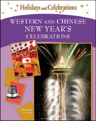 Western and Chinese New Year's Celebrations by Elizabeth A. Dice