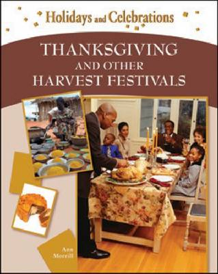 Thanksgiving and Other Harvest Festivals by Ann Morrill