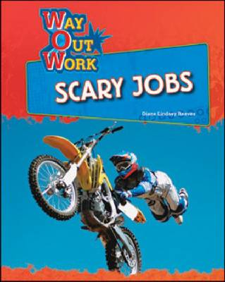 Scary Jobs by Diane Lindsey Reeves