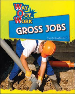 Gross Jobs by Diane Lindsey Reeves