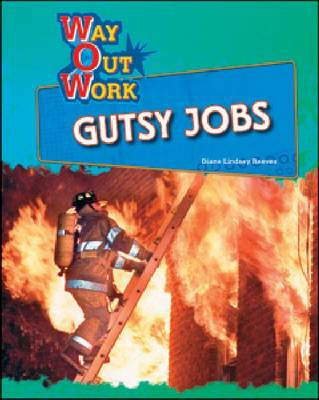 Gutsy Jobs by Diane Lindsey Reeves