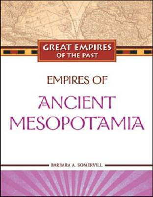 Empires of Ancient Mesopotamia by Barbara A. Somervill