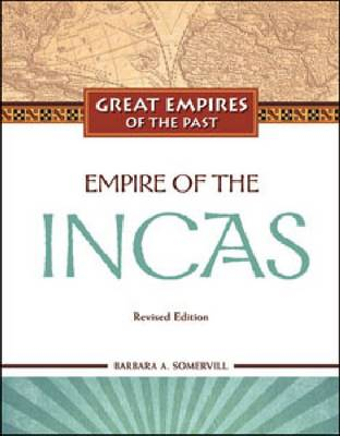Empire of the Incas by Barbara A. Somervill