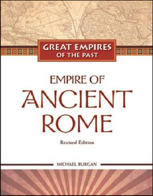 The Empire of Ancient Rome by Michael Burgan