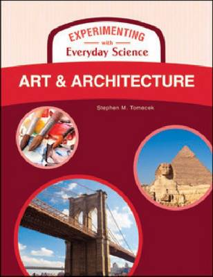 Experimenting with Everyday Science Art & Architecture by Stephen M Tomecek
