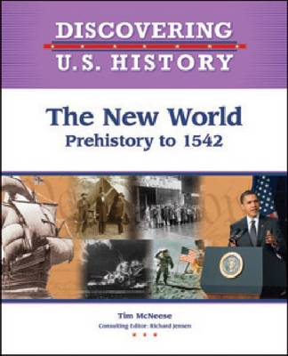 The New World Prehistory to 1542 by Tim McNeese